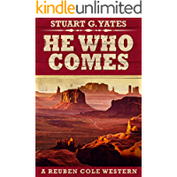 He Who Comes (Reuben Cole Westerns Book 1)