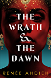 The Wrath and the Dawn: The Wrath and the Dawn Book 1