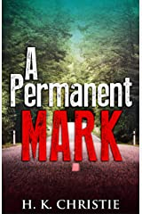 A Permanent Mark: A suspenseful mystery you won't be able to put down Kindle Edition