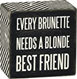 Primitives by Kathy Box Sign - Every Brunette Needs A Blonde Bestfriend