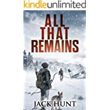 All That Remains: A Post-Apocalyptic EMP Survival Thriller (Lone Survivor Book 1)