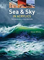 Oil & Acrylic: Oceans & Seascapes: Discover The
