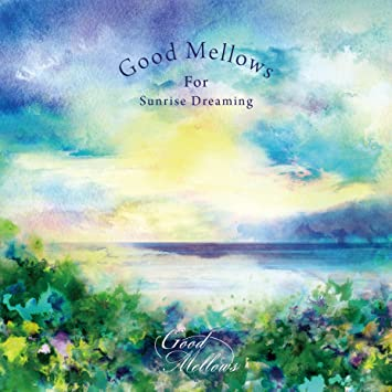 amazon good mellows for sunrise dreaming v a 監修 選曲 橋本 徹
