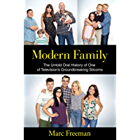 Modern Family: The Untold Oral History of One of Television's Groundbreaking Sitcoms (English Edition)