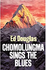 Chomolungma Sings the Blues: Travels Round Everest Kindle Edition