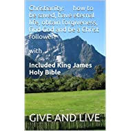 "Christianity €"" how to be saved, have eternal life, obtain forgiveness, find God and be a Christ follower with Included King James Holy Bible Book"