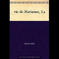 vie de Marianne, La (French Edition)