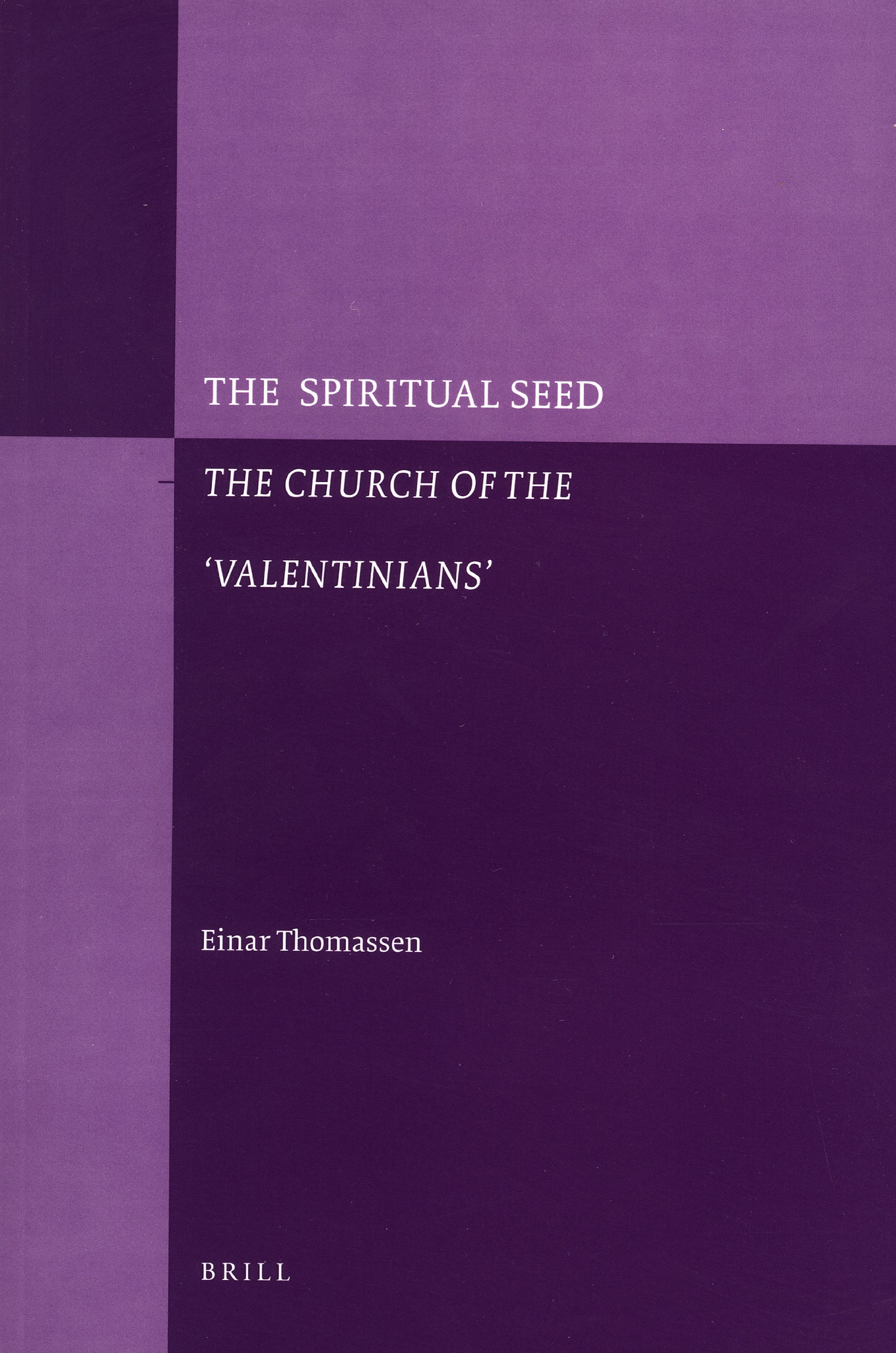 The Spiritual Seed - The Church of the 'valentinians' (Paperback) by Brill