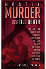 MOSTLY MURDER: Till Death: a mystery anthology Kindle Edition