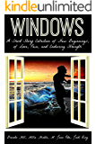 Windows: A Short Story Collection of New Beginnings, of Love, Pain, and Enduring Strength