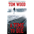 A Time To Die (Victor the Assassin Book 6)