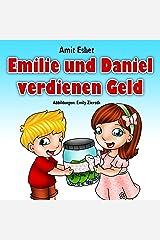 Kinderbücher: Emilie und Daniel verdienen Geld (Kinder Abenteuerbuch, Gute-Nacht-Geschichte Alter 4-8) (German Edition) Kindle Edition