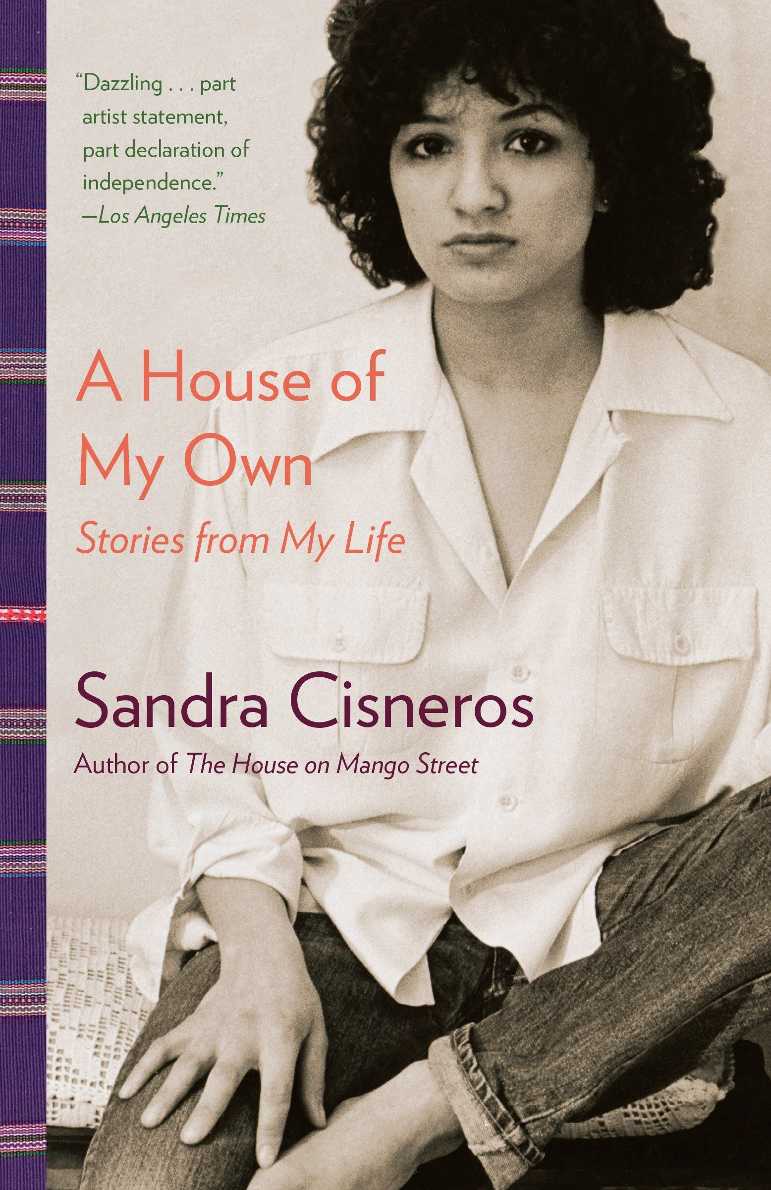 A House of My Own: Stories from My Life (Vintage International): Sandra  Cisneros: 9780345807175: Amazon.com: Books