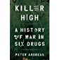 Killer High: A History of War in Six Drugs (English Edition)