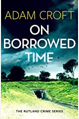 On Borrowed Time (Rutland crime series Book 2) Kindle Edition