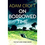 On Borrowed Time (Rutland crime series Book 2)
