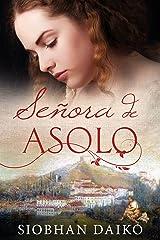 Señora de Asolo (Spanish Edition) Kindle Edition