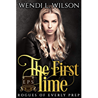 The First Time: Rogues of Everly Prep (English Edition)