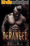 Deranged: A Dark MC Romance (American Street Kings Book 3)
