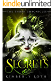 Secrets (The Thorn Chronicles Book 3)