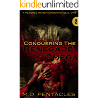 Conquering the Renegade Omega: A Reverse Harem Omegaverse Scifi Dark Romance (The Hunt Book 2)