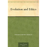 Evolution and Ethics (免费公版书) (English Edition)