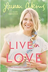 Live in Love: Growing Together Through Life's Changes Hardcover