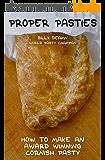 Proper Pasties: How To Make An Award Winning Cornish Pasty (English Edition)