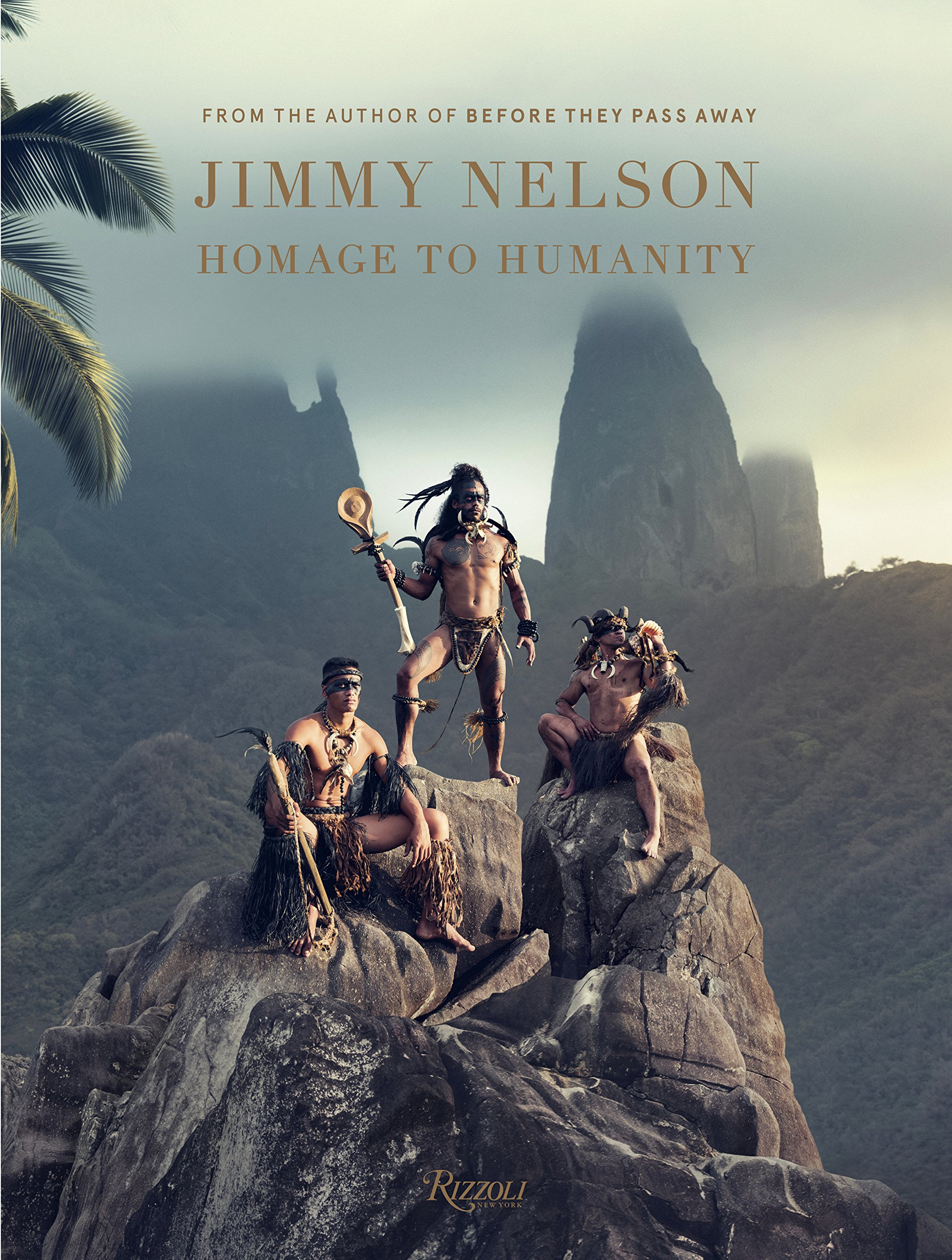 Jimmy Nelson Homage to Humanity by Rizzoli