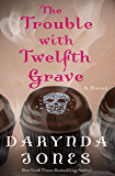 The Trouble with Twelfth Grave: A Novel (Charley Davidson Series)