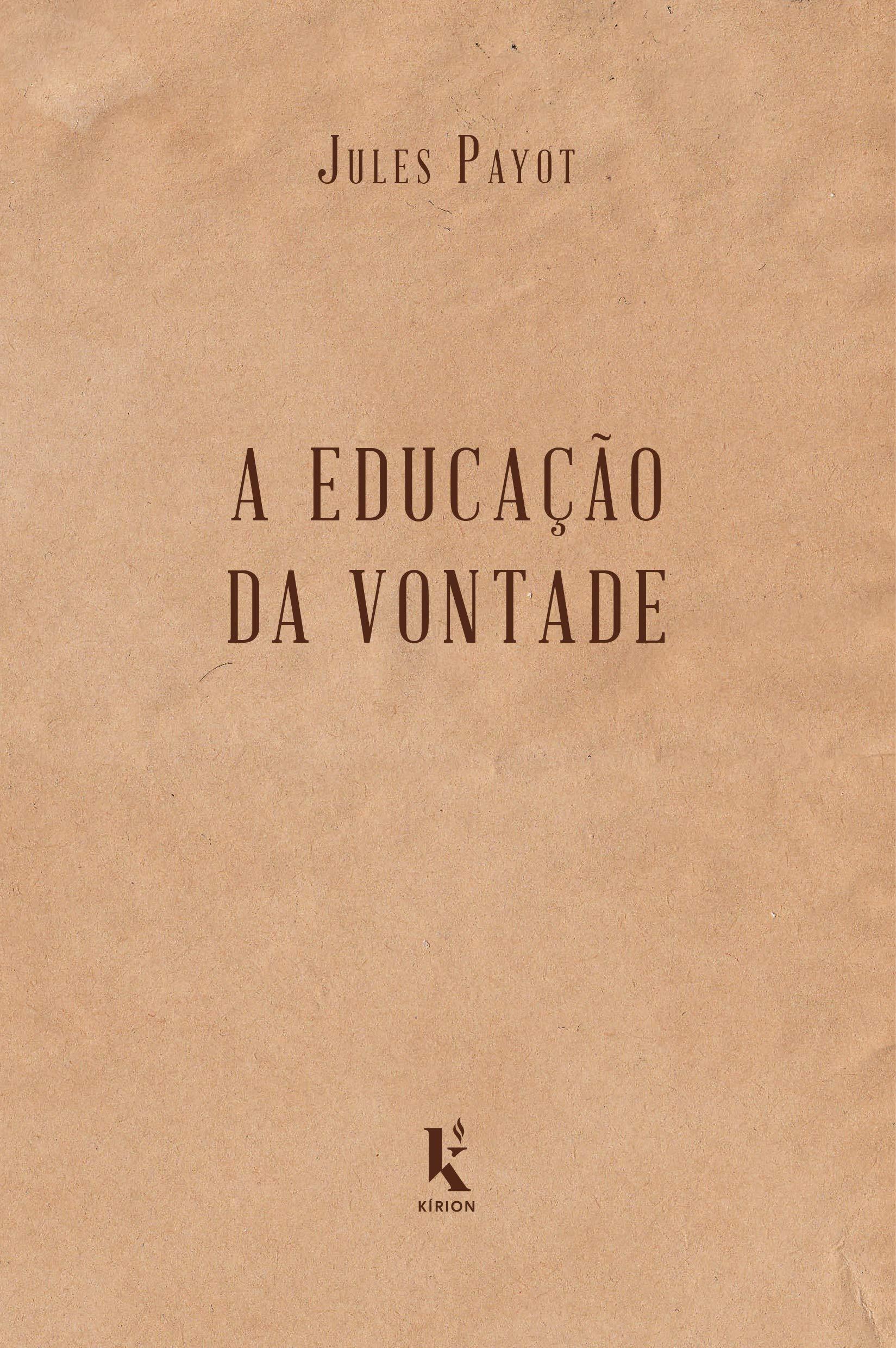 A Educação da Vontade de Júlio Payot Lisboa • OLX ...