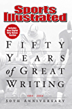 Sports Illustrated 50 Years of Great Writing: 1954-2004 50th Anniversary (Sports Illustrated Books)