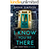 I Know You're There: A gripping tale with a deadly twist from the author of Her Greatest Mistake