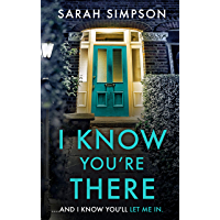 I Know You're There: A gripping tale with a deadly twist from the author of Her Greatest Mistake (English Edition)