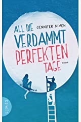All die verdammt perfekten Tage: Roman - Der Roman zum Film (German Edition) eBook Kindle