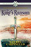 The King's Ransom: Young Knights of the Round Table (Tales and Legends for Reluctant Readers Book 1)