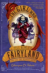 The Girl Who Fell Beneath Fairyland and Led the Revels There Paperback