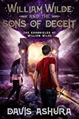 William Wilde and the Sons of Deceit: A Young Adult Epic Fantasy Adventure (The Chronicles of William Wilde Book 4) Kindle Edition