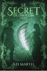 Le Secret du Faucon: Tome 2 (French Edition) Kindle Edition