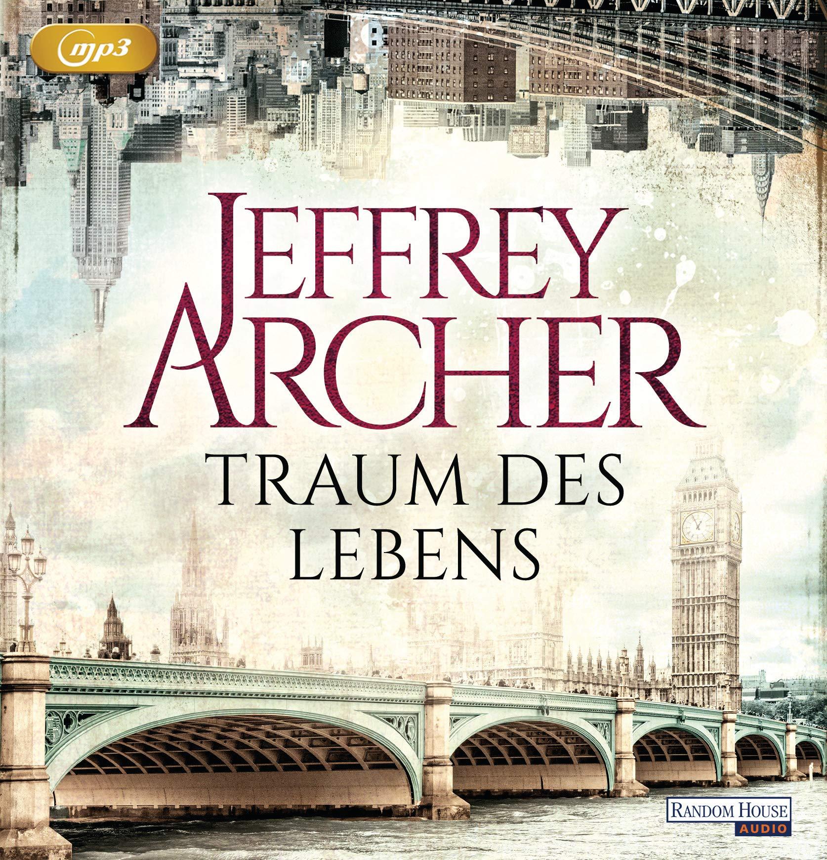 Traum des Lebens Hörkassette – Gekürzte Ausgabe, Audiobook, MP3 Audio Jeffrey Archer Erich Räuker Martin Ruf Random House Audio