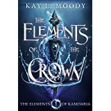 The Elements of the Crown (The Elements of Kamdaria Book 1)