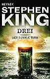 Drei: Roman (Der dunkle Turm) (German Edition)
