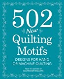502 New Quilting Motifs: Designs for Hand and Machine Quilting