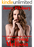 Terrorising Melissa: A Story of Stalking and Blackmail - with a twist in the tail...