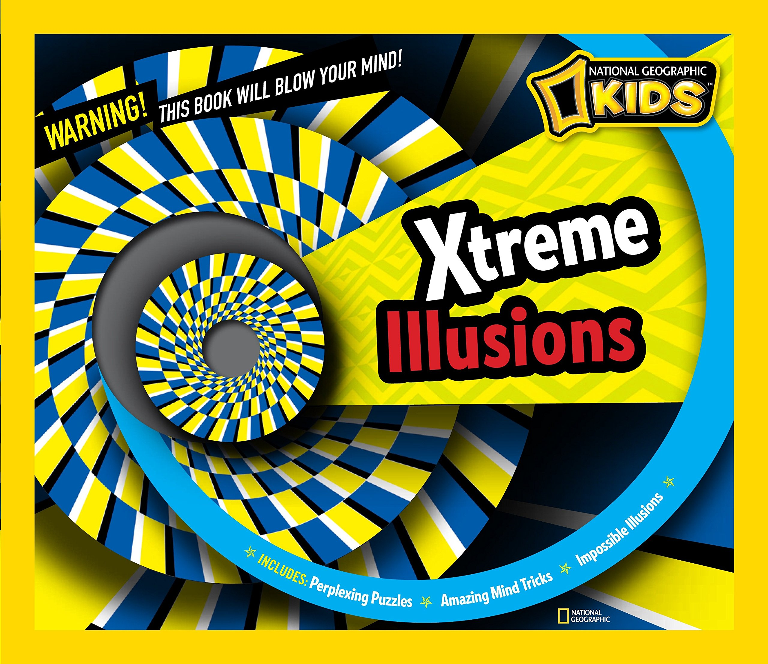 Xtreme Illusions: Perplexing Puzzles, Amazing Mind Tricks, Impossible Illusions (National Geographic Kids)