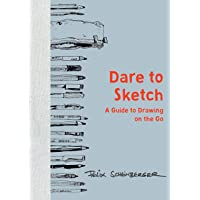 Dare to Sketch: A Guide to Drawing on the Go