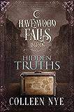 Hidden Truths (Legends of Havenwood Falls Book 11)