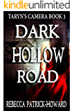 Dark Hollow Road: A Paranormal Mystery (Taryn's Camera Book 3)