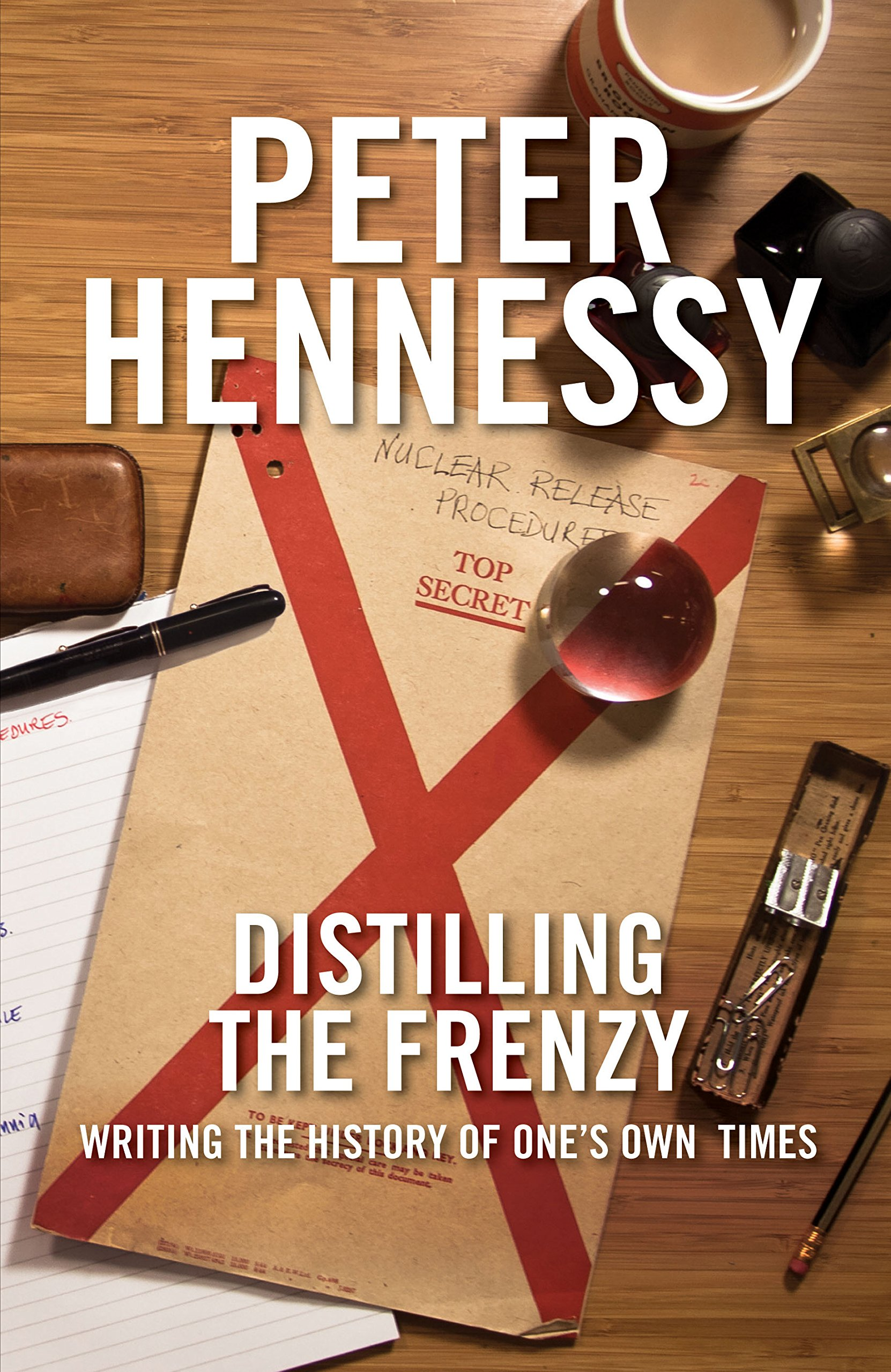 Distilling the Frenzy: Writing the History of One's Own Times pdf epub