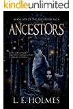 Ancestors: Book one of the Ancestors Saga (An Epic Fantasy Romance Series)